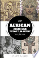 100 African religions before slavery   colonization Book PDF