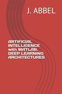 ARTIFICIAL INTELLIGENCE with MATLAB  DEEP LEARNING ARCHITECTURES