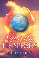 Quietly, He Speaks