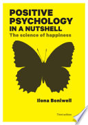 """Positive Psychology in a Nutshell: The Science of Happiness"" by Ilona Boniwell"