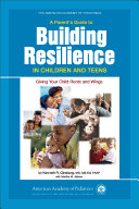 A Parent s Guide to Building Resilience in Children and Teens