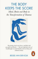 The Body Keeps the Score by Bessel A. Van der Kolk