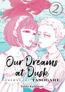 Our Dreams at Dusk  Shimanami Tasogare Vol  2
