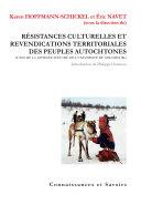 Résistances culturelles et revendications territoriales des peuples autochtones