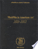Who's Who in American Art 2001-2002