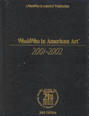 Who s Who in American Art 2001 2002