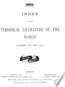 Index To The Periodical Literature Of The World