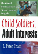 Child Soldiers, Adult Interests