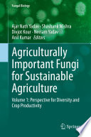 Agriculturally Important Fungi for Sustainable Agriculture
