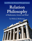 Relation Philosophy of Mathematics, Science, and Mind
