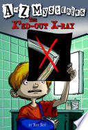 A To Z Mysteries The X Ed Out X Ray
