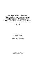 Pastoral Sedentarisation Natural Resource Management And Livelihood Diversification In Marsabit District Northern Kenya