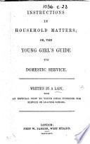 Instructions In Household Matters Or The Young Girl S Guide To Domestic Service Written By A Lady