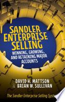 Sandler Enterprise Selling  Winning  Growing  and Retaining Major Accounts
