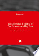 Bioinformatics in the Era of Post Genomics and Big Data