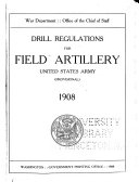 Drill Regulations for Field Artillery  United States Army  provisional