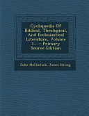 Cyclopaedia Of Biblical Theological And Ecclesiastical Literature Volume 1 Primary Source Edition