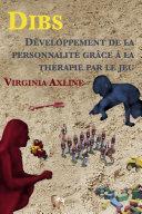 Dibs: Développement de la personnalité grâce à la thérapie par le jeu Pdf/ePub eBook