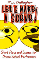Pdf Let's Make a Scene! Short Plays and Scenes for Grade School Performers