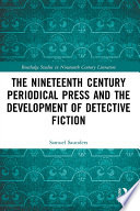 The Nineteenth Century Periodical Press and the Development of Detective Fiction