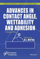 Advances in Contact Angle  Wettability and Adhesion  Volume One