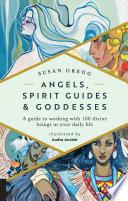 Angels  Spirit Guides   Goddesses Book