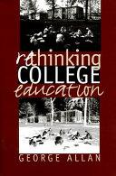 Rethinking College Education