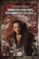 Springsteen  Spare parts  Testi commentati  1973 2012