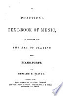 A Practical Text book of Music  as Connected with the Art of Playing the Piano forte