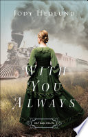 With You Always  Orphan Train Book  1