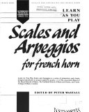 Learn as you play scales and arpeggios for french horn