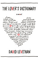 The Lover   s Dictionary  A Love Story in 185 Definitions