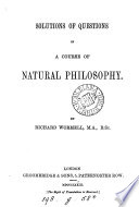 A course of natural philosophy  containing the elements of mechanics  hydrostatics  and optics   With  Solutions of questions Book PDF