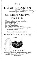Philosophical and Theological Works of the Late Truly Learned John Hutchinson