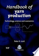 """Handbook of Yarn Production: Technology, Science and Economics"" by Peter Lord, Peter R. Lord"