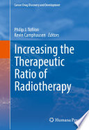Increasing the Therapeutic Ratio of Radiotherapy