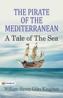 The Pirate of the Mediterranean: A Tale of the Sea