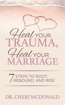 Heal Your Trauma  Heal Your Marriage