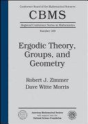 Ergodic Theory, Groups, and Geometry