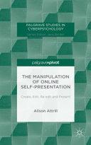 The Manipulation of Online Self Presentation
