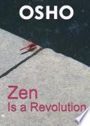 Zen Is a Revolution