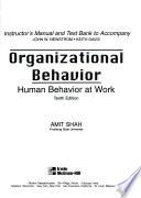 Instructor's manual and test bank to accompany John W.Newstrom ,Keith Davis organizational behavior