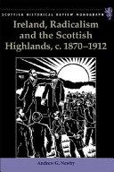 Pdf Ireland, Radicalism, and the Scottish Highlands, C. 1870-1912