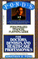 Pond s Personalized Financial Planning Guide for Doctors  Dentists  and Health care Professionals