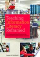Teaching Information Literacy Reframed