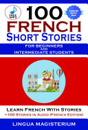 Pdf 100 French Short Stories For Beginners And Intermediate Students Telecharger
