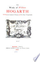 The Works of William Hogarth  Including the Analysis of Beauty and Five Days  Peregination