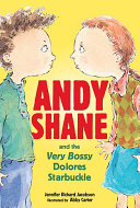 Andy Shane and the Very Bossy Dolores Starbuckle
