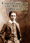 Childhoods of the American Presidents