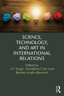 Science, Technology, and Art in International Relations